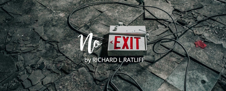 No Exit by Richard L Ratliff