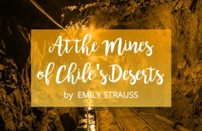 At the Mines of Chile's Deserts