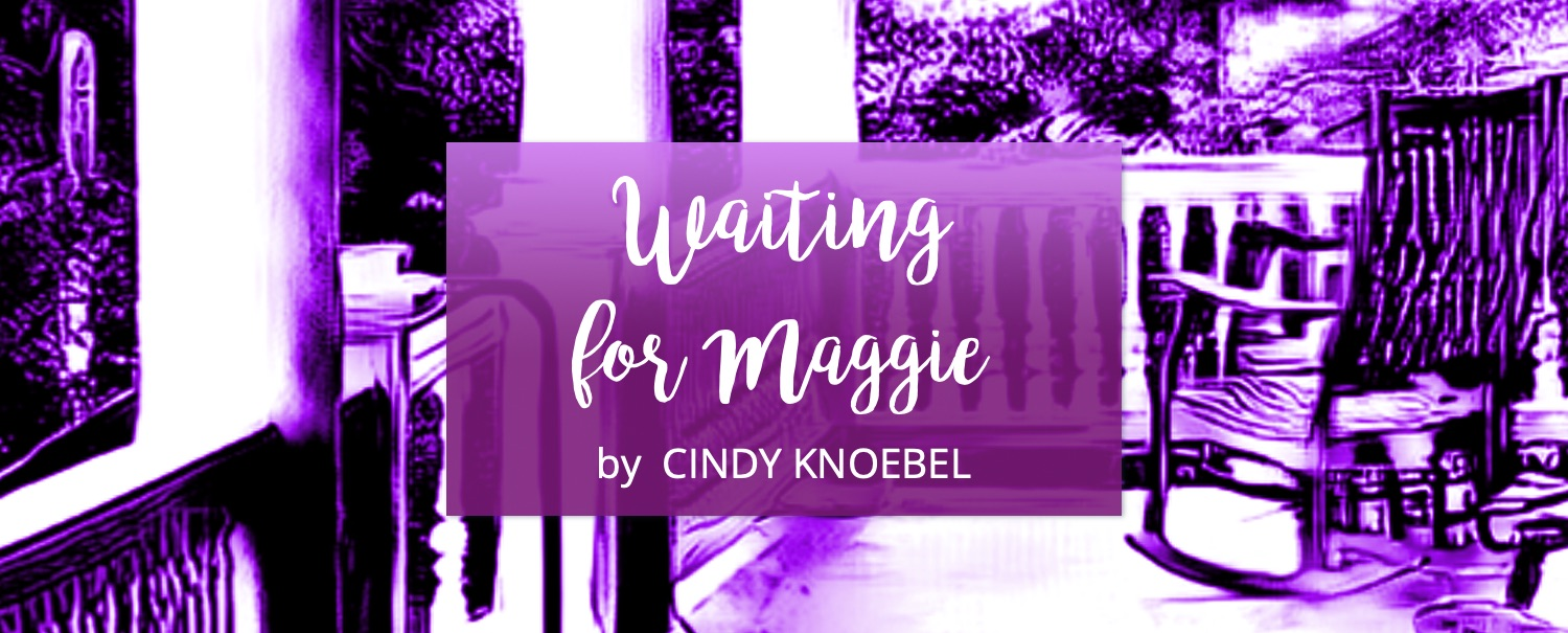 WAITING FOR MAGGIE