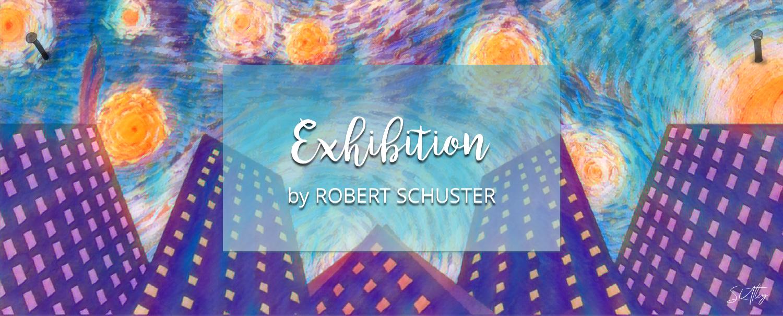 Exhibition by Robert Schuster