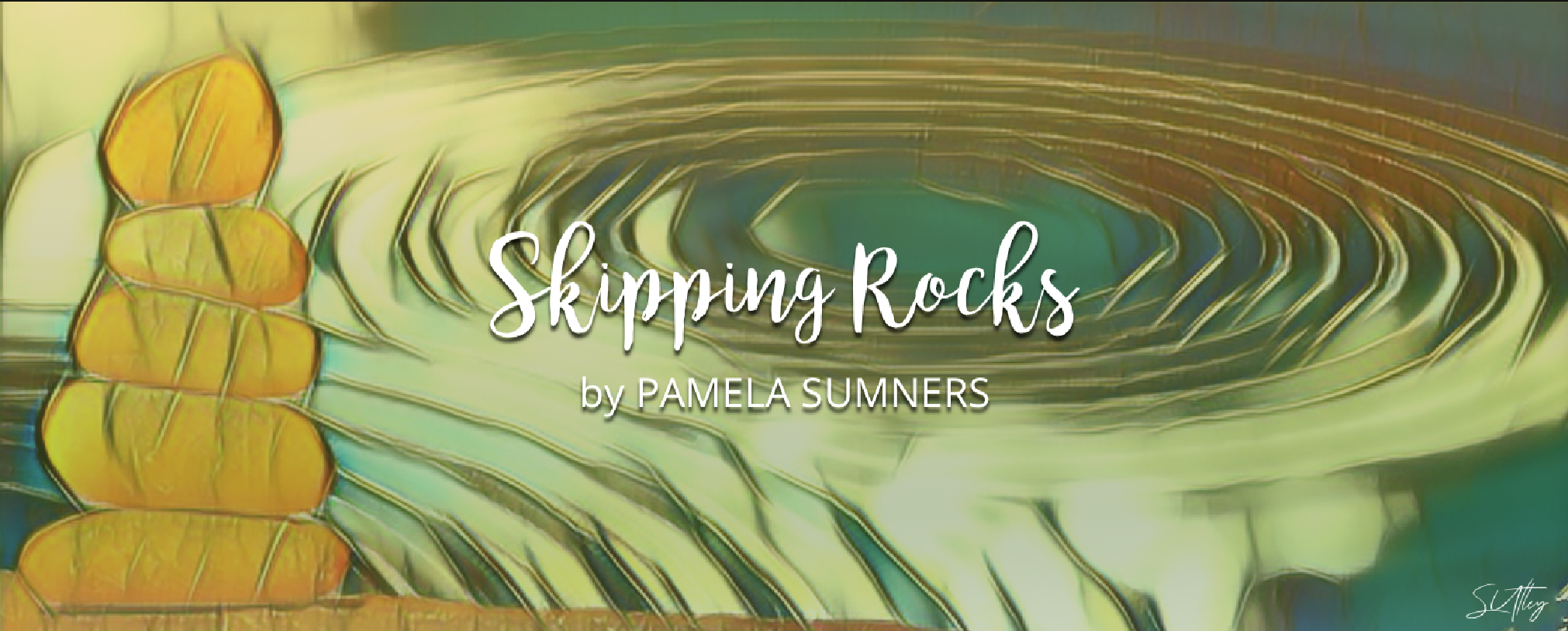 Skipping Rocks by Pamela Sumners
