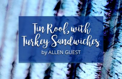 Tin Roof, with Turkey Sandwiches