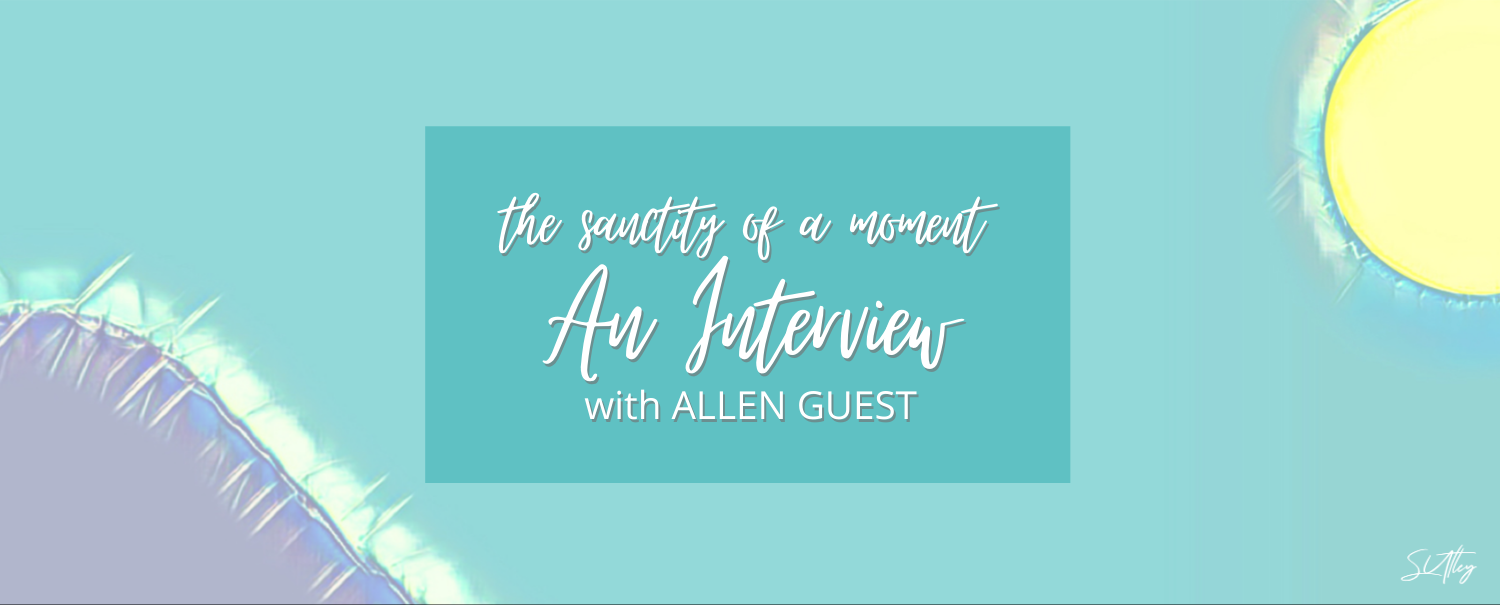 AN INTERVIEW WITH ALLEN GUEST