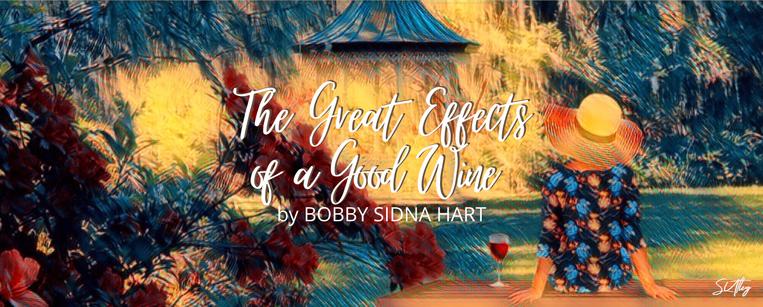 The Great Effects of a Good Wine by Bobby Sidna Hart
