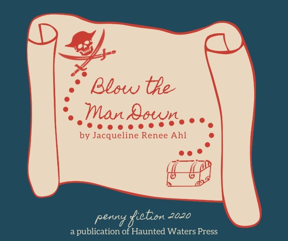 Blow the Man Down by Jacqueline Renee Ahl