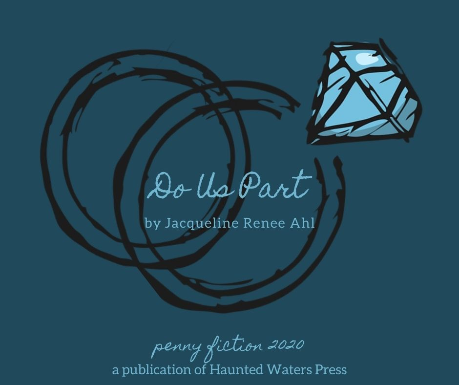 Do Us Part by Jacqueline Renee Ahl