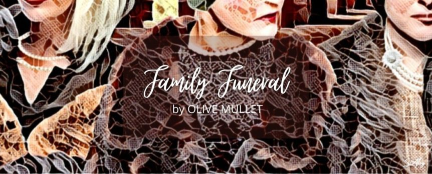 Family Funeral by Olive Mullet