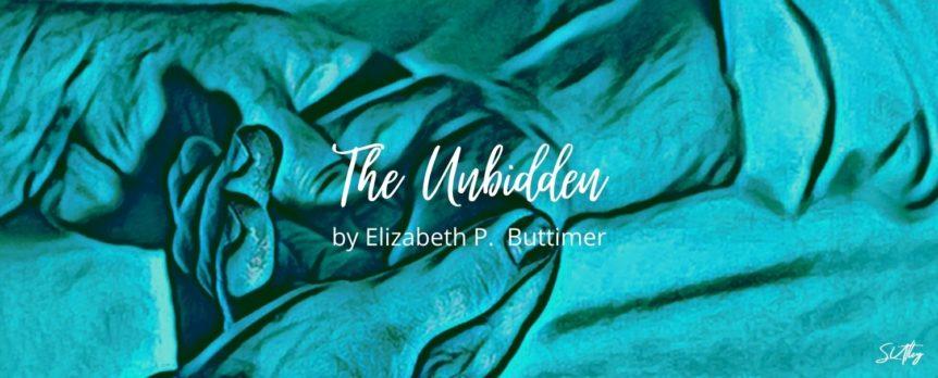 The Unbidden by Elizabeth P. Buttimer