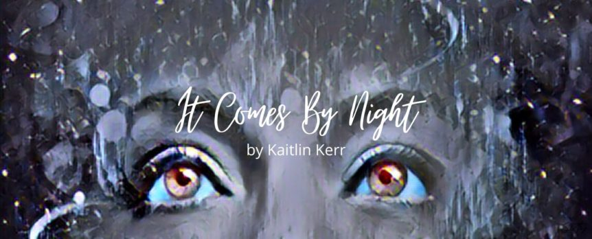 It Comes By Night by Kaitlin Kerr
