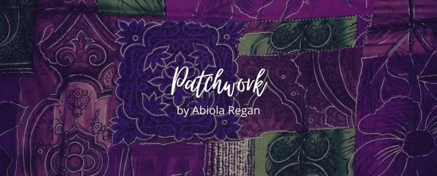 Patchwork by Abiola Regan