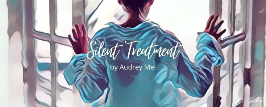 Silent Treatment by Audrey Mei