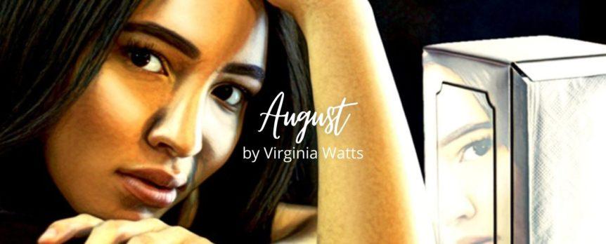 August by Virginia Watts