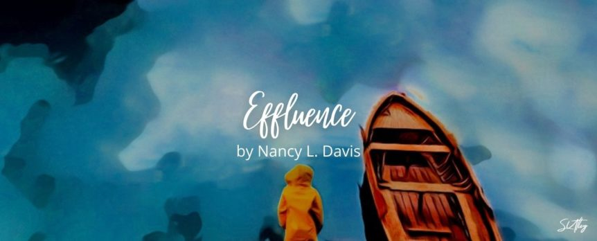 Effluence by Nancy L. Davis
