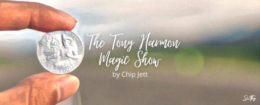 The Tony Harmon Magic Show by Chip Jett