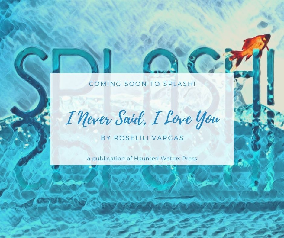 Coming soon to SPLASH! I Never Said I Love You