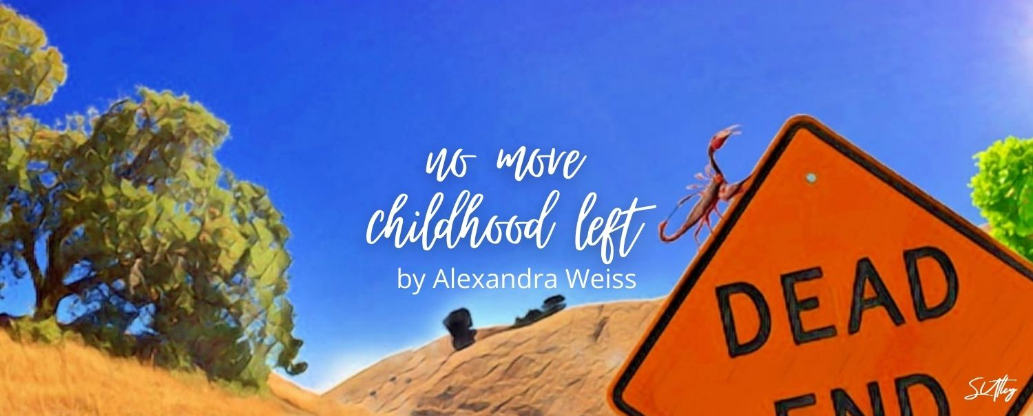 no more childhood left by Alexandra Weiss