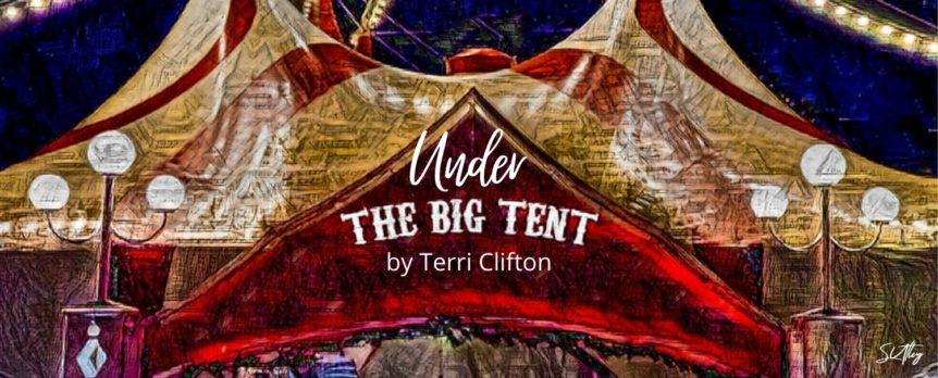 Under the Big Tent by Terri Clifton