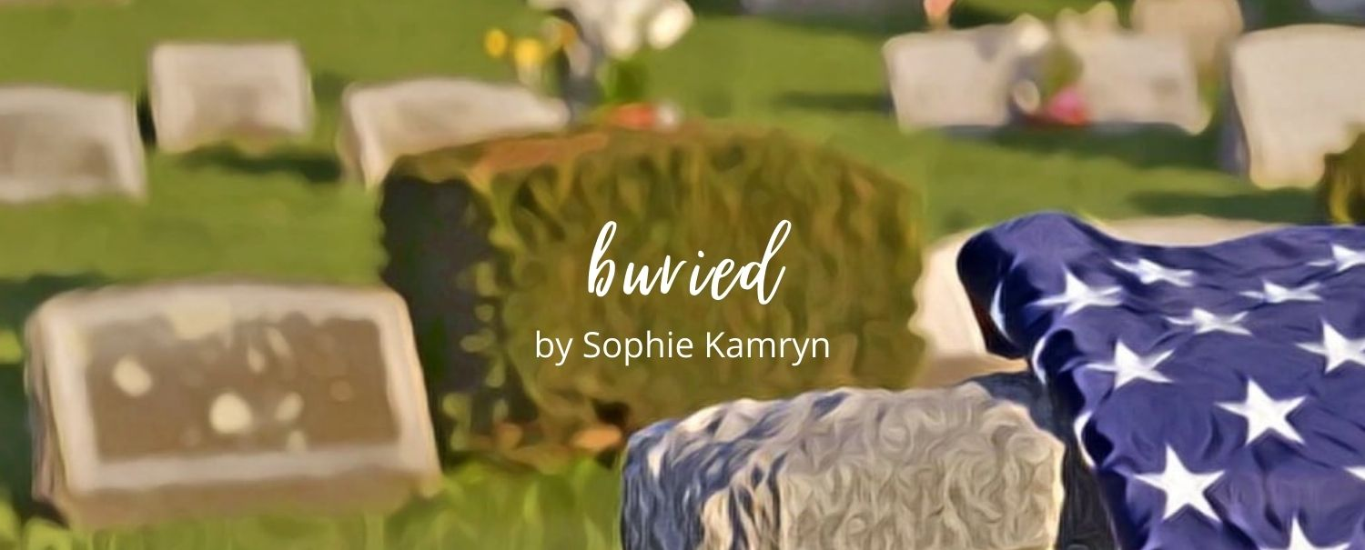 buried by Sophie Kamryn