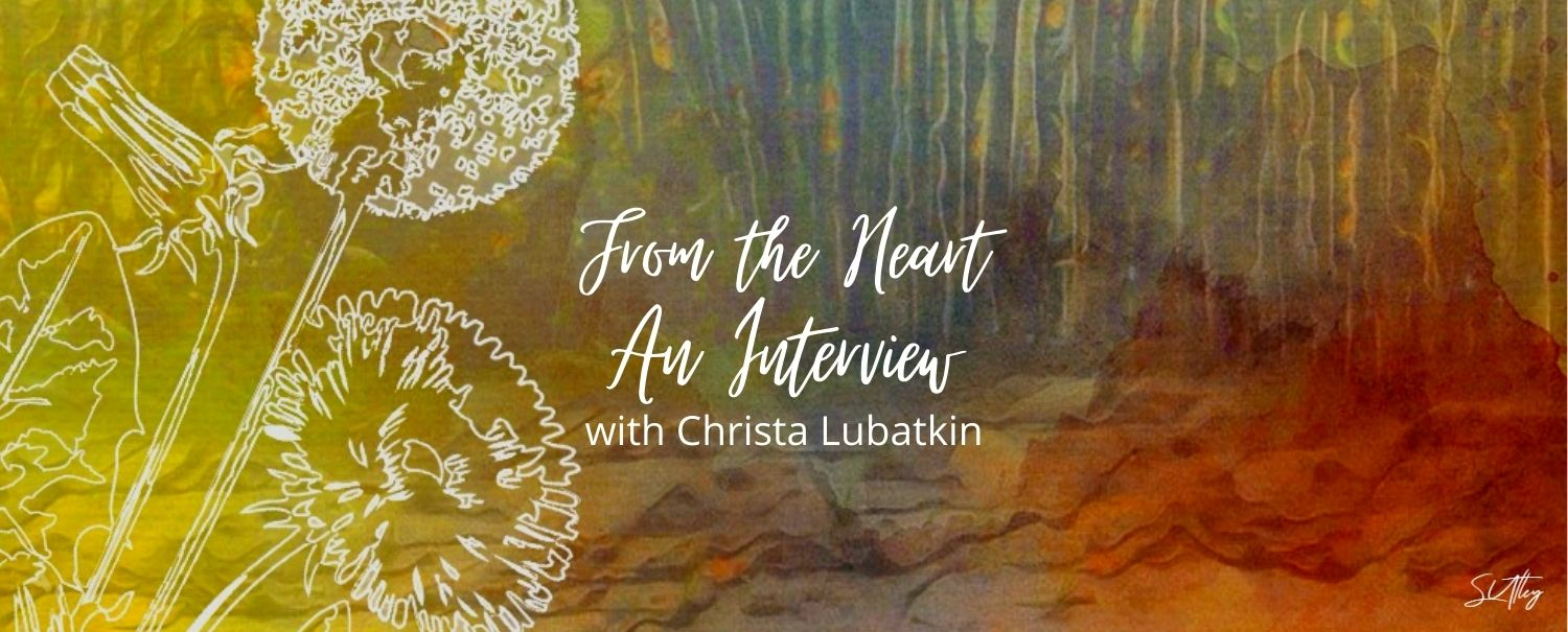 AN INTERVIEW WITH CHRISTA LUBATKIN
