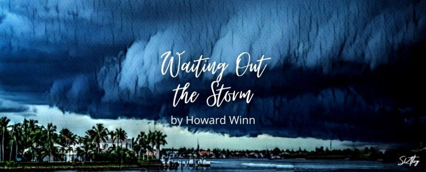 Waiting Out the Storm by Howard Winn