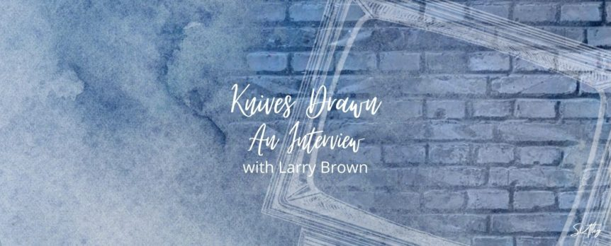 Author Interview with Larry Brown