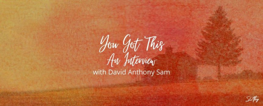 An Interview with David Anthony Sam