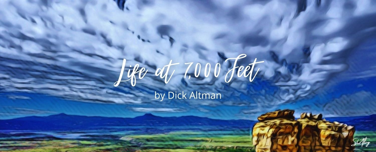 Life at 7,000 Feet by Dick Altman