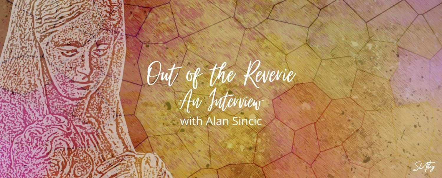 An Interview with Alan Sincic