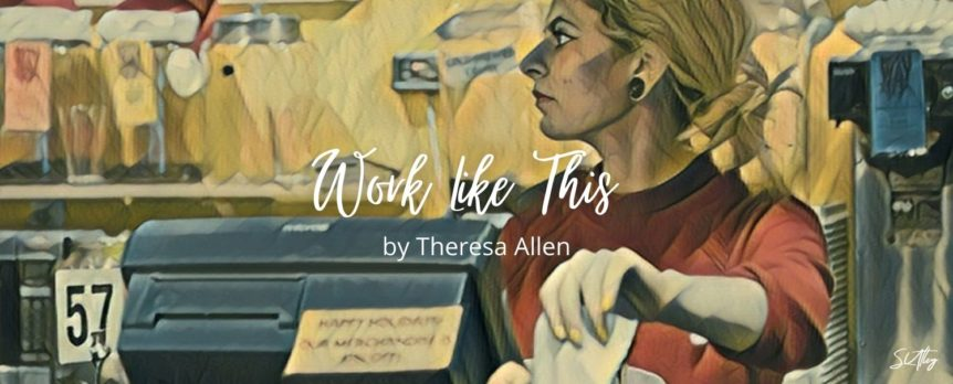 Work Like This by Theresa Allen