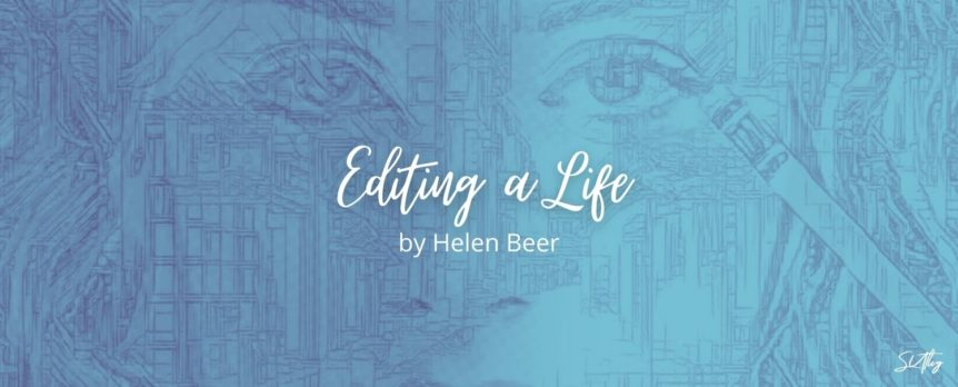 Editing a Life by Helen Beer