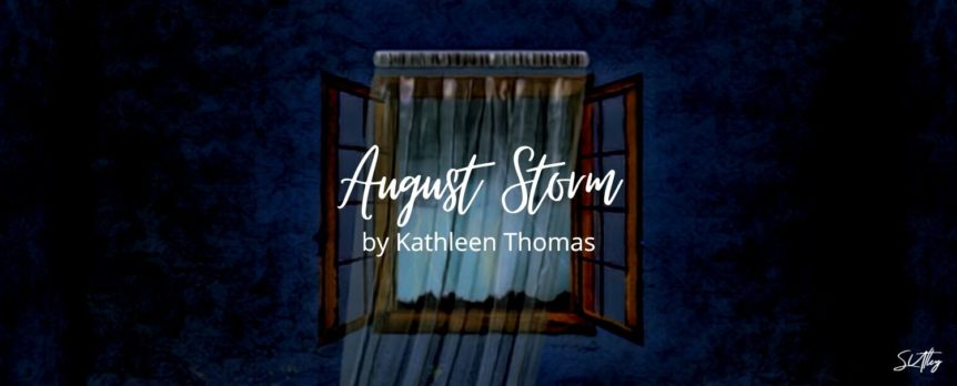 August Storm by Kathleen Thomas